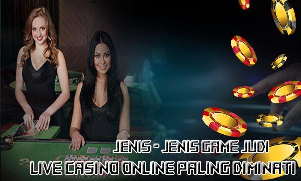Jenis-Live-Casino-Online-Paling-Diminati